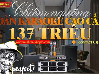 Chiêm ngưỡng dàn karaoke cao cấp trị giá hơn 137tr khách hàng không thể cưỡng nổi