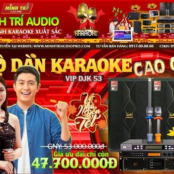 DÀN KARAOKE CAO CẤP VIP DJK 53
