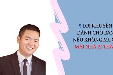 5 Lời Khuyên Dành Cho Bạn Nếu Không Muốn Mái Nhà Bị Thấm | Nguyễn Anh Dũng | CEO Butecco