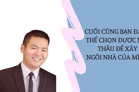 Cuối Cùng Bạn Đã Có Thể Chọn Được Nhà Thầu Để Xây Ngôi Nhà Của Mình | Nguyễn Anh Dũng | CEO Butecco