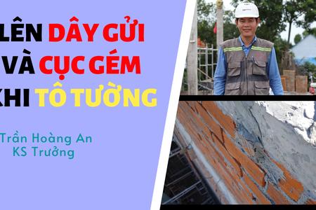 Lên Dây Gửi và Cục Gém - Theo TCTC Butecco | Trần Hoàng An | Trưởng Bộ Phận Thi Công Butecco