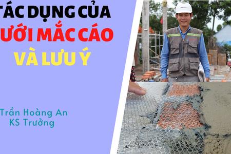 Tác Dụng Của Lưới Mắt Cáo - Theo TCTC Butecco | Trần Hoàng An | Trưởng Bộ Phận Thi Công Butecco