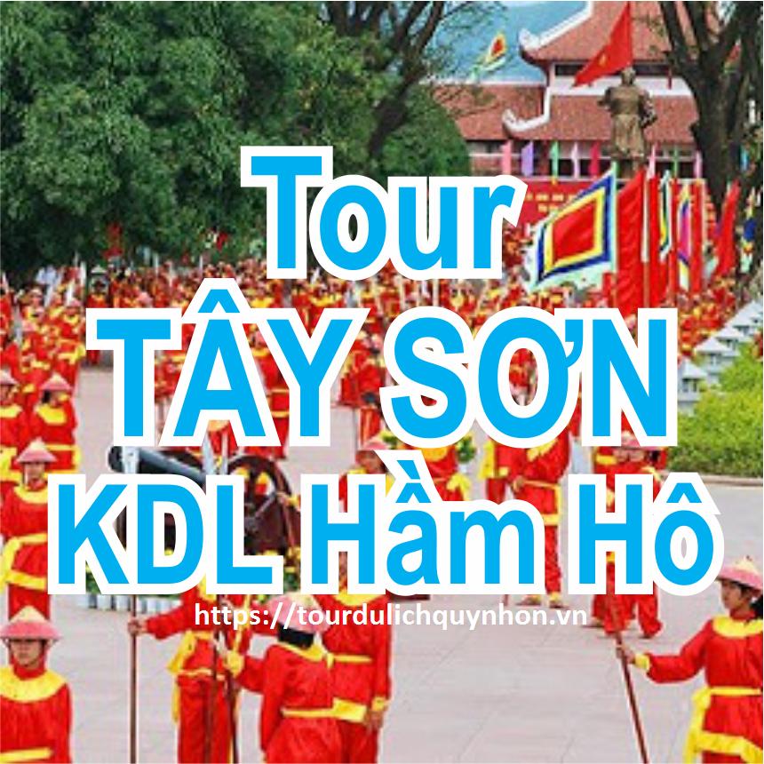 Tour Bảo Tàng QUANG TRUNG - KDL HẦM HÔ
