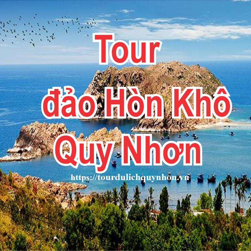 Tour Du Lịch ĐẢO HÒN KHÔ - Quy Nhơn