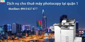 Dịch vụ cho thuê máy photocopy Quận 1 của Siêu Nam - Sự lựa chọn hoàn hảo của doanh nghiệp