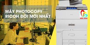 Top 3 máy photocopy Ricoh đời mới nhất tại Siêu Nam.
