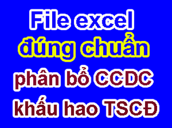 File excel đúng qui định để lập Bảng Phân bổ CCDC và Bảng Trích khấu hao TSCĐ